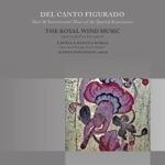 Del Canto Figurado   The Royal Wind Music   Lindoro MPC-0123