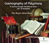 Cosmography of Polyphony  The Royal Wind music  Pan Classics PC 10377 • 2017