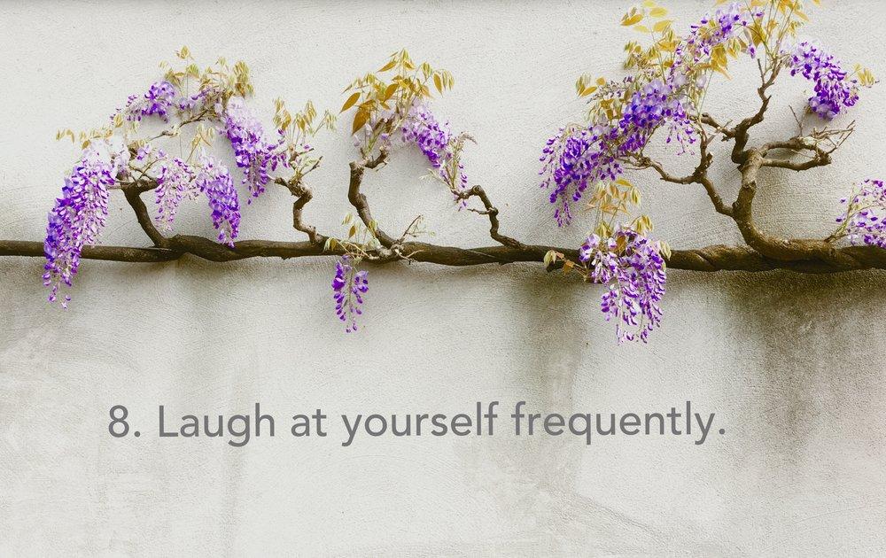Lache häufig über Dich selbst. Aus der Liste von John Perry Barlow.