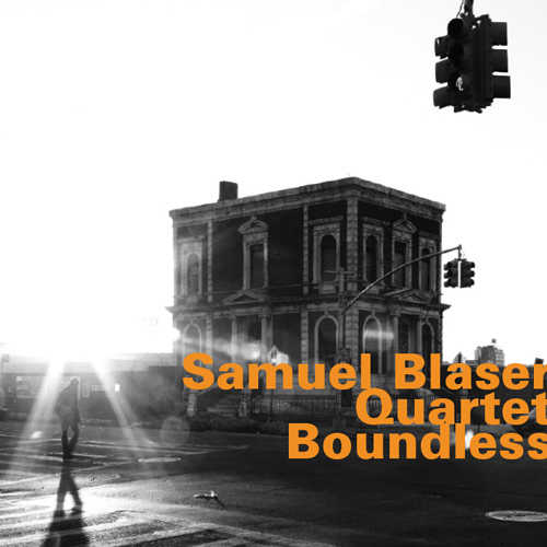 SAMUEL BLASER QUARTET BOUNDLESS (2011) BUY CHART SET: €12.00 ON SALE!
