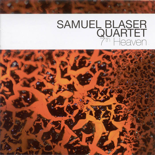 SAMUEL BLASER QUARTET 7th HEAVEN (2008) BUY CHART SET: €21.00 ON SALE!