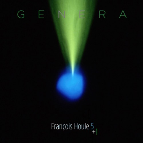 FRANCOIS HOULE QUINTET + 1    GENERA (2012)  BUY ON    AMAZON   I   iTUNES