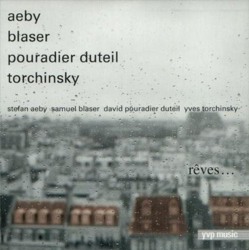 AEBY / BLASER / P.DUTEIL / TORCHINSKY REVES (2004) BUY ON AMAZON I iTUNES