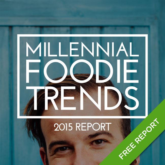 Millennial Foodie Trends 2015