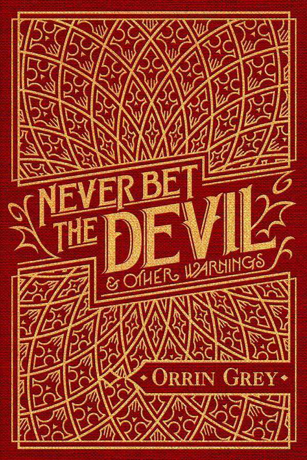 OrrinGrey_NeverBetTheDevil_1_600.jpg