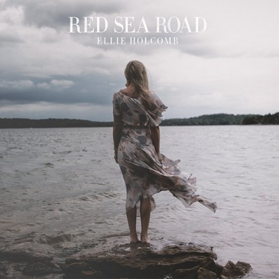 Ellie Holcomb - Red Sea Road, You Are Loved