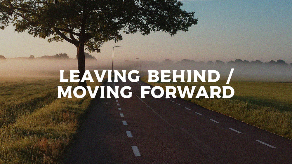 leaving_behind_moving_forward.jpg
