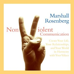 Non-Violent Communication by Marshall Rosenberg