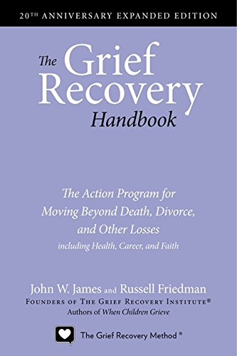 The Grief Recovery Handbook by John W. James and Russell Friedman