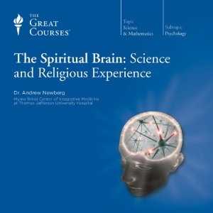 The Spiritual Brain: Science and Religious Experience by Andrew Newberg