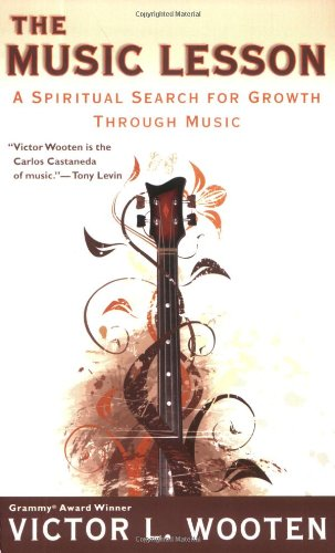 The Music Lesson: A Spiritual Search for Growth Through Music by Victor L. Wooten