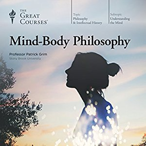 Mind-Body Philosophy by The Great Courses