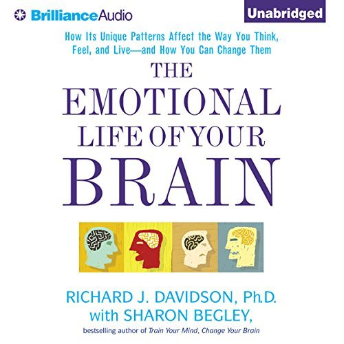 The Emotional Life of Your Brain by Richard Davidson and Sharon Begley