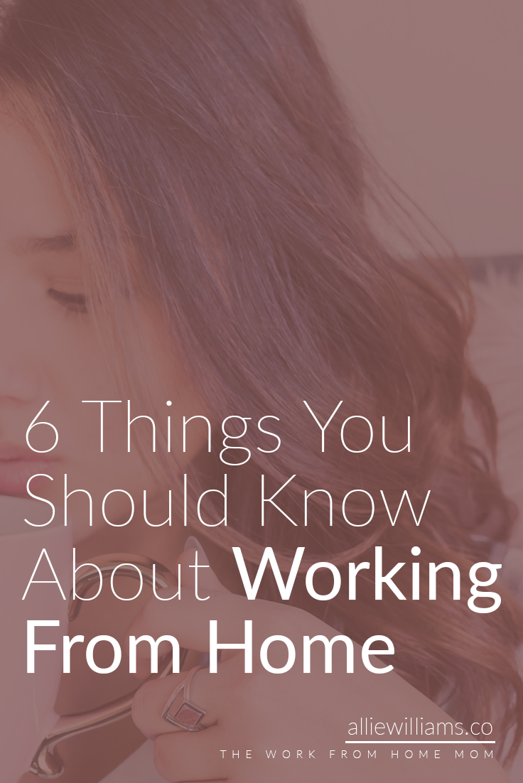 I love my life. However, working from home has drawbacks. I'm going to talk about them (as well as some benefits) and give you some tips and tricks to help you along the journey! Read more on AllieWilliams.Co #entrepreneur #workfromhomemom #wahm #momblogger #momboss
