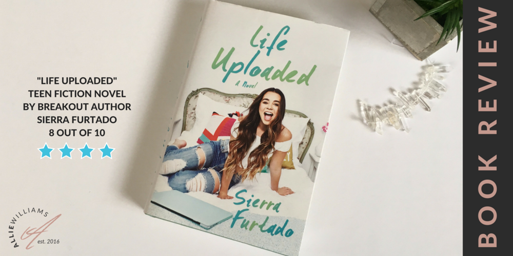 Life Uploaded by Sierra Furtado Book Review Allie Williams Co.