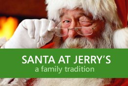 Jolly old Saint Nicholas is making his way to jerrys! And Of course he'll be bringing along some friends! click below to find out more information on dates and times.