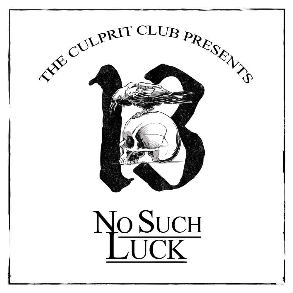 No Such Luck Art By Dale The Culprit Club