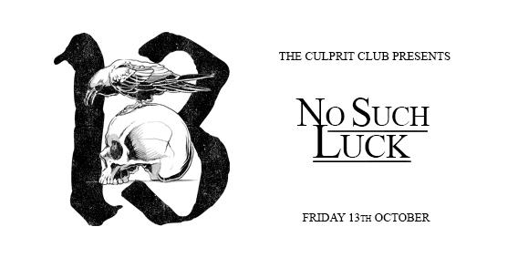 culprit club art fb. No Such Luckjpg