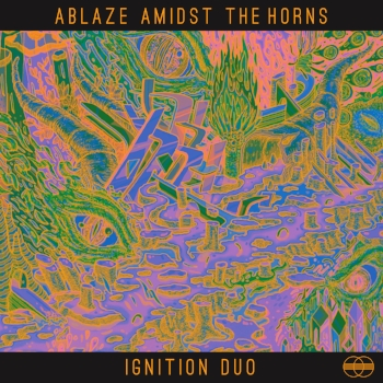 IGNITION DUO - ABLAZE AMIDST THE HORNS / RELEASED JANUARY 30TH, 2016