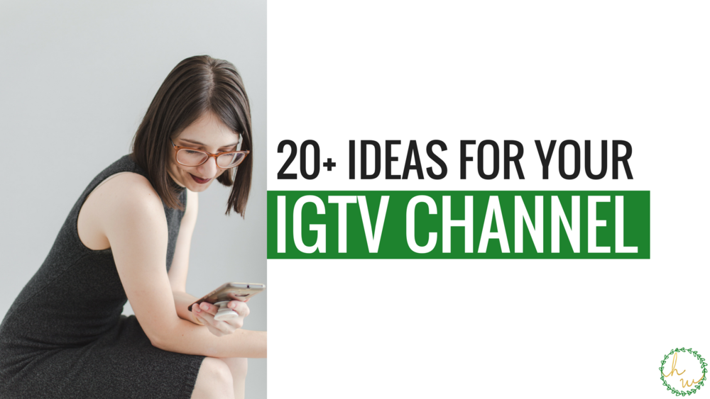 20+ ideas for your IGTV channel