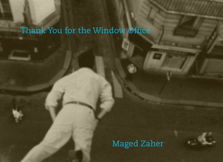 Thank You For The Window Office  is the second book by Egyptian-American poet and translator Maged Zaher.