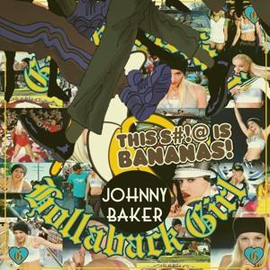 Hollaback Too Original (JOHNNY BAKER BOOTLEG)