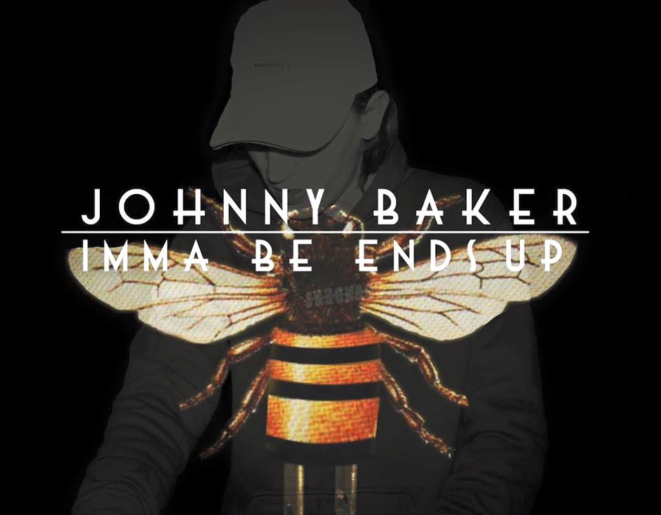 Imma Be Ends Up (JOHNNY BAKER BOOTLEG)