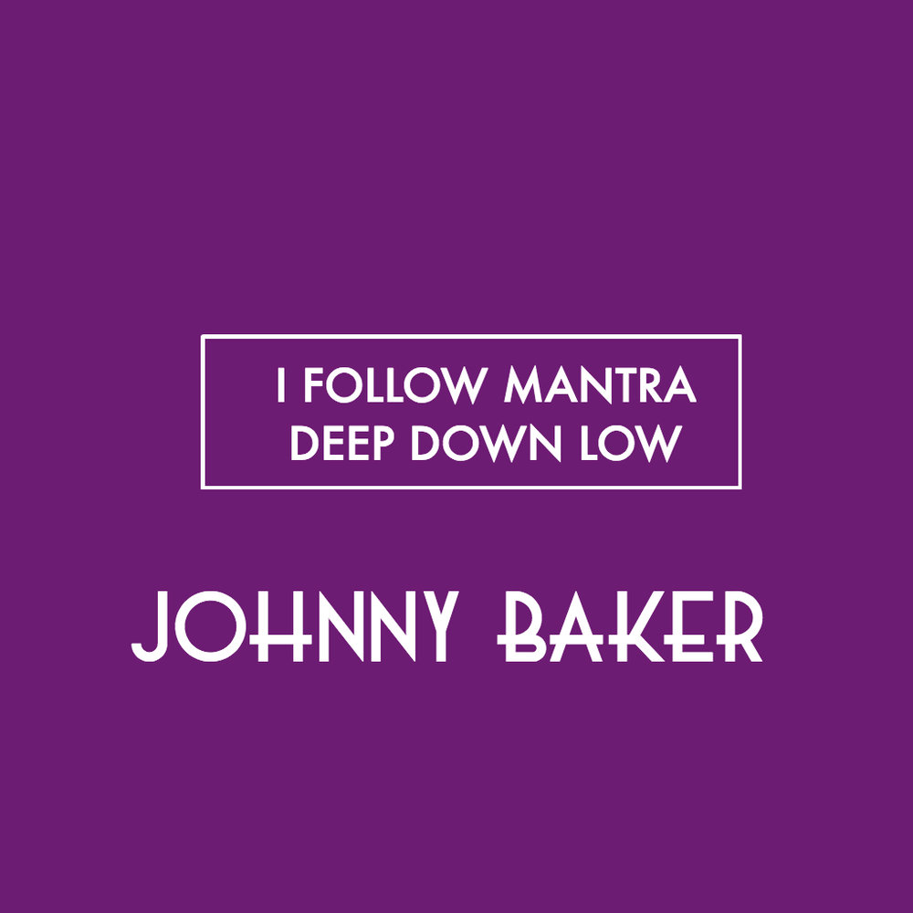 I Follow Mantra Deep Down Low (Alesso Mashup) [JOHNNY BAKER REWORK]