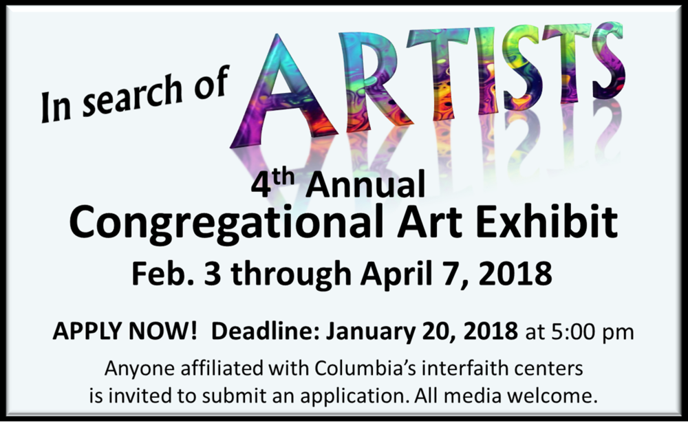 - For more info and to apply for the 4th Annual Congregational Art Exhibit, please use the Submission Form provided in the links below. DO NOT use the form found on the Info for Artists page. Application Deadline: January 20 at 5:00pmCongregational Exhibit Submission Form [Word]Congregational Exhibit Submission Form [PDF]Mark you calendars! Opening Reception - February 18, 12:30-2:30pm