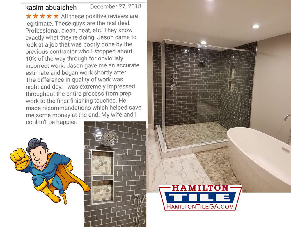 An advantage of using Hamilton Tile is we take the worry and suspicion out of the remodeling process. We do this by employing the   'Handbook method'   which standardizes our installation process. Jason Hamilton is also a trade school graduate and has 20 years in the tile business. Our tile installers are   Certified Tile Installers   and we are   NTCA members  . You want credentials, we have them.