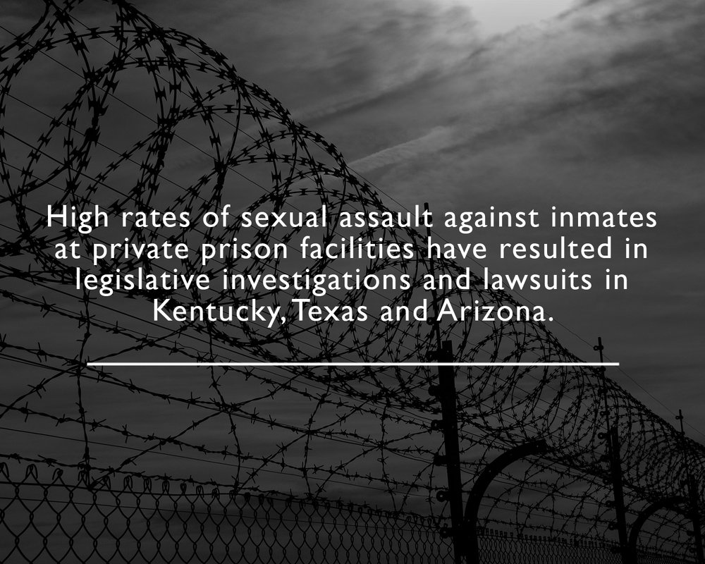 Inmates and staff at for-profit private prisons like those owned by the Corrections Corporation of America are more likely to experience sexual assault and harassment.