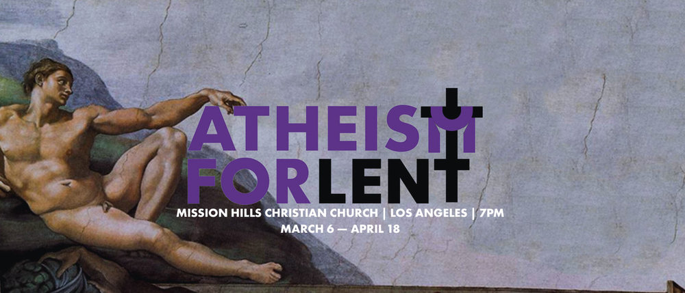 ATHEISM-FOR-LENT-PETER-ROLLINS-LOS-ANGELES-2019-JPEG.jpg