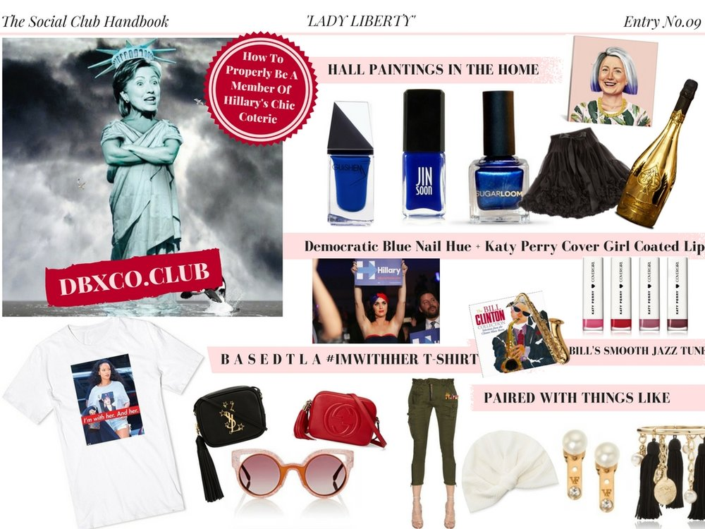 Lady Liberty: How To Properly Be A Member Of Hillary's Chic Coterie