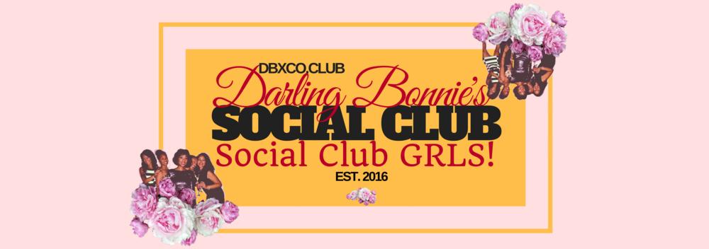 Darling Bonnie's Social Club Girls