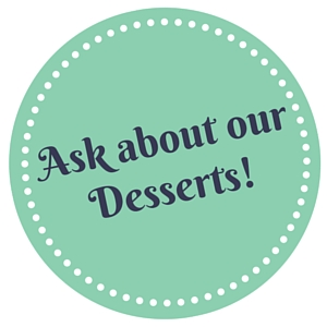 Desserts upon Request - Contact us