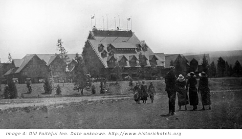 Image 4: Old Faithful Inn. Date unknown. http://historichotels.org