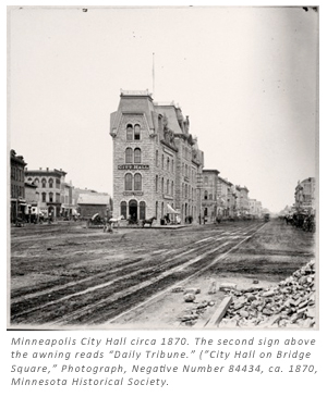 "Minneapolis City Hall circa 1870. The second sign above the awning reads ""Daily Tribune."" (""City Hall on Bridge Square,"" Photograph, Negative No. 84434, ca. 1870, Minnesota Historical Society)."