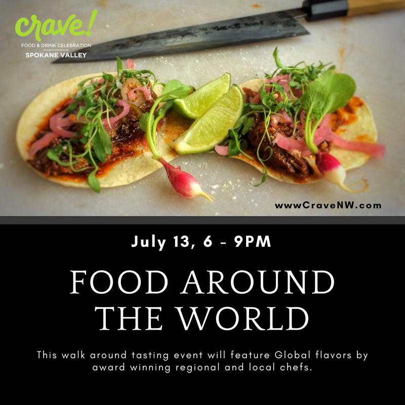 Foods Around The World     Join us for night two of @cravenorthwest Foods Around the World! July 13th 6-9pm. Can't wait for you to check out what we are making!  This walk around event will feature global flavors by award winning local & regional chefs! As well as beer, wine, & spirits! No additional purchases required for food and drink once you are inside the event.      When: July 13th 6-9pm  Where: Centerplace Place Events Spokane Valley