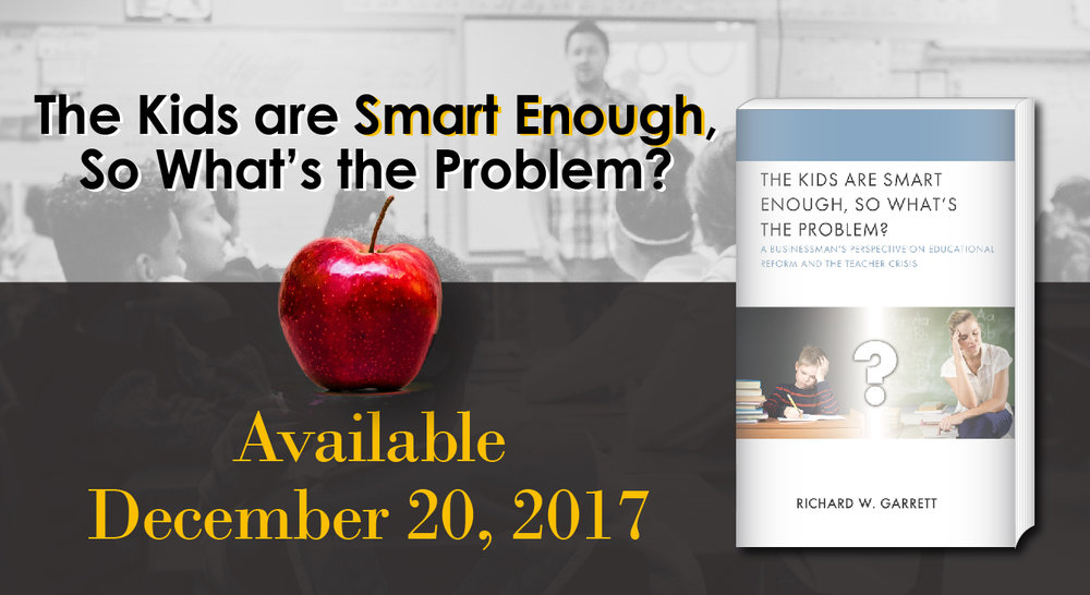 The Kids are Smart Enough, So What's the Problem?  by Richard W. Garrett