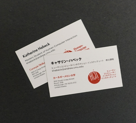 Subject matter experts advised us to order business cards to demonstrate our legitimacy and seriousness. We designed bi-lingual business cards with one side in English and the other side in Japanese.
