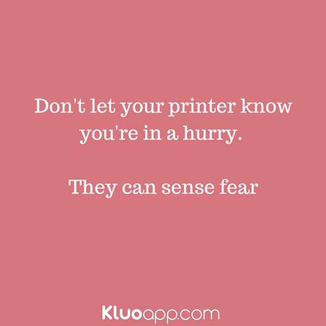 Don't let your printer know you're in a.png