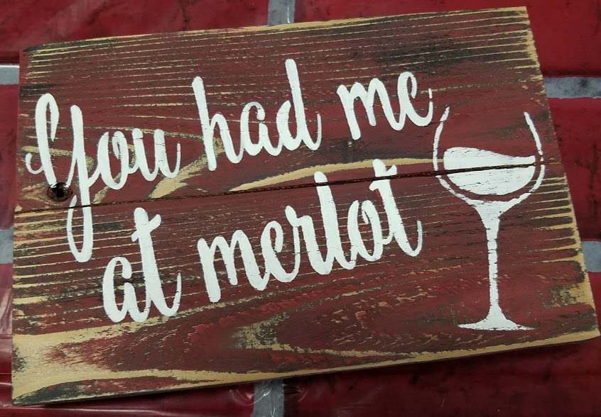 "W14: You had me at merlot (10"" x 18"")"