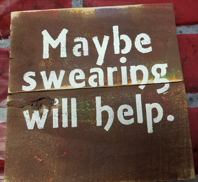 "S11: Maybe swearing will help (10"" x 18"")"