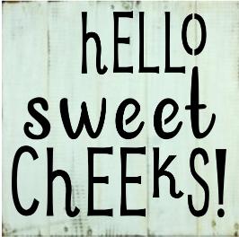 "S12: Hello Sweet Cheeks (10"" x  10"")"