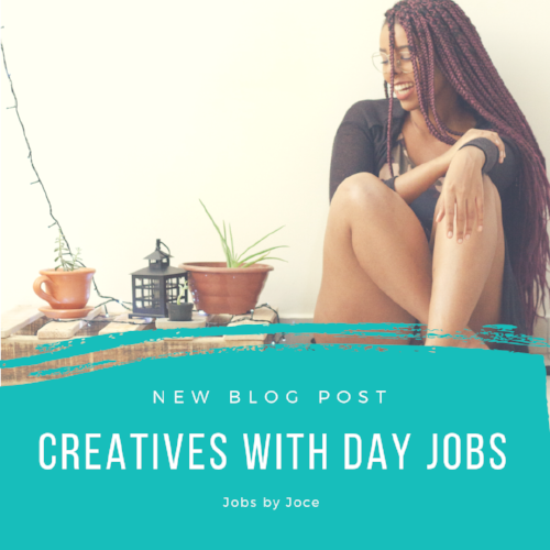 Creatives with Day Jobs by Joce Jocelyn Harper