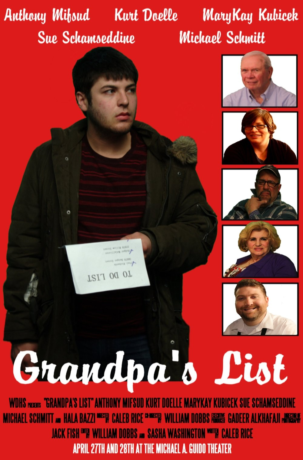 Grandpa's List - Johnny's grandfather just past away and while cleaning out his house, Johnny finds a list with only acts of kindness on it. Feeling as though he did't really know who his grandfather was, Johnny performs all the tasks on the list to feel a little more connected.http://www.imdb.com/title/tt6793970/?ref_=fn_al_tt_1Cast: Anthony Mifsud, Kurt Doelle, Sue Shamseddine, MaryKay Kubicek, Michael Schmitt, Hala Bazzi, Ronald Jones, Susan Dobbs, Troy OgleCrew: Caleb Rice - Director/ Writer, William Dobbs - Assistant Director/ Writer/ Camera, Gadeer Alkhafaji - Executive Producer, Elijha Jefferson - Producer/ Sound, Jack Fish - Director of Photography/ Camera, Sema Alsaid - Camera, Angel Goethals - Camera/ Lighting, Richard Cialone - Lighting, Ali Bazzi - Sound, Davina Loving - Lighting, Kurt Doelle - Sound, Madison Murdoch - Preproduction Producer, Luke Levangie - LightingSpecial Thanks: Cherry Hill Presbyterian Church, Westborn Market, The Kubicek Family, The Alsaid Family, Carl Bryer, La Fork, Ronald and Fay Jones, The Goethals Family