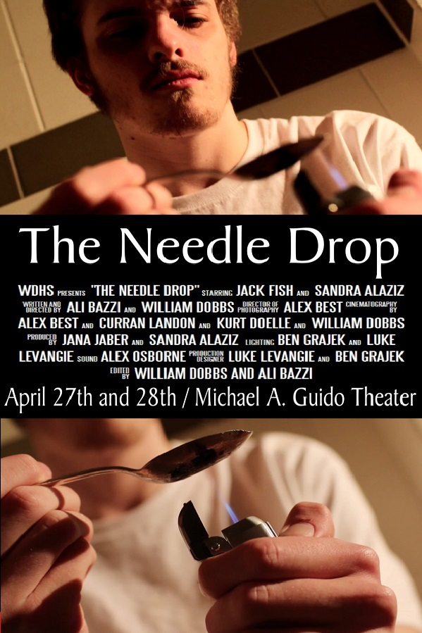 The Needle Drop - A young heroin addict and his girlfriend are expecting an illegitimate child, and the addict has to find a way to kick his addiction in order for his girlfriend to keep the child. WDHS Does NOT condone the use of drugs; however we feel that the heroin epidemic needs to be acknowledge and corrected.http://www.imdb.com/title/tt6915582/?ref_=fn_al_tt_2Cast:Jack Fish, Sandra AlazizCrew: Ali Bazzi - Director/ Writer/ Editor, William Dobbs - Assistant Director/ Writer/ Camera/Editor, Alex Best - Director of Photography/Camera, Curran Landon - Camera, Kurt Doelle - Camera, Jana Jaber - Producer, Sandra Alaziz - Producer, Jack Fish - Camera, Ben Grajek - Lighting/ Set Design, Luke Levangie - Set Design/ Lighting, Alex Osborne - SoundSpecial Thanks:City of Dearborn, Big Boy Restaurant