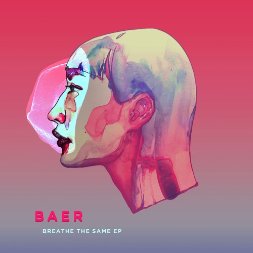 BAER - Breathe The Same EP