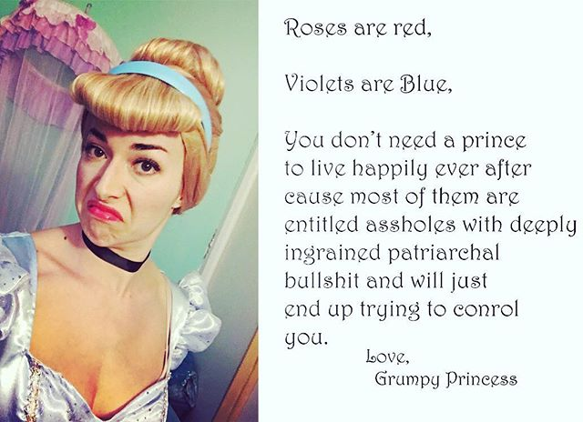 Throwback to my favorite love poem from last year. Happy Valentines Day! . . #valentines #love #romantic  poetry #lovepoem #feminist #feminism #smashthepatriarchy #princess #disneyprincess #grumpyprincess #cinderella #notcinderella #notsorry