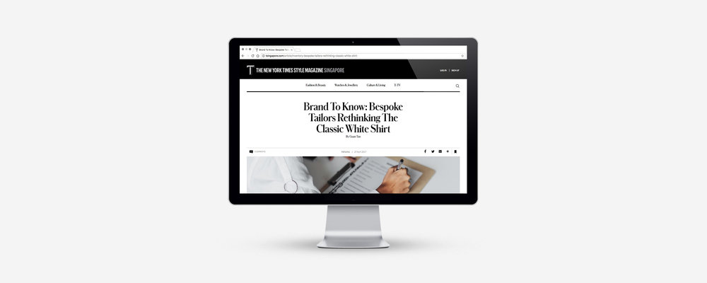 "PRESS FEATURE: T: The New York Times Style Magazine Singapore ""Brand To Know: Bespoke Tailors Rethinking The Classic White Shirt"" – Guan Tan, Writer"